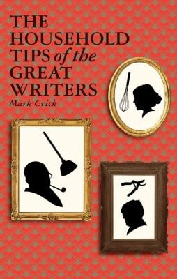 The Household Tips of the Great Writers 9781847082527