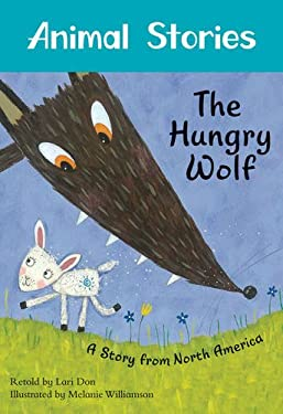 Hungry Wolf : A Story from North America