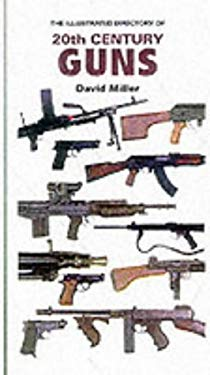 The Illustrated Directory of 20th Century Guns