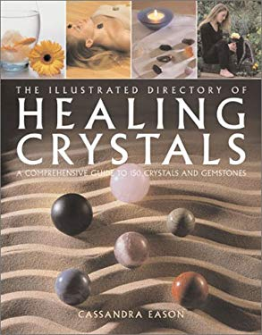 The Illustrated Directory of Healing Crystals: A Comprehensive Guide to 150 Crystals and Gemstones 9781843337003