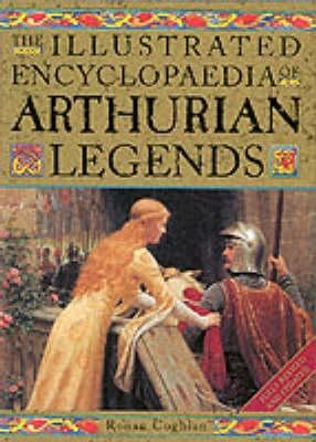 The Illustrated Encyclopaedia of Arthurian Legends 9781843330059