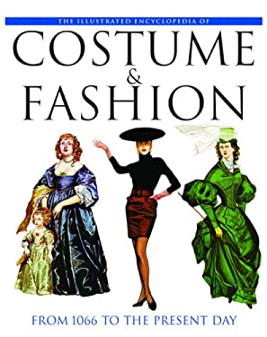 The Illustrated Encyclopedia of Costume & Fashion: From 1066 to the Present Day 9781844034833