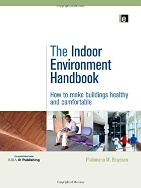 The Indoor Environment Handbook: How to Make Buildings Healthy and Comfortable 9781844077878