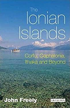The Ionian Islands: Corfu, Cephalonia, Ithaka and Beyond 9781845116965