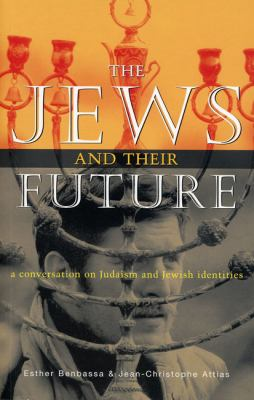 The Jews and Their Future: A Conversation on Judaism and Jewish Identities 9781842773918
