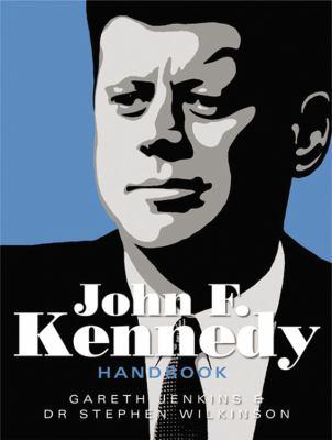 The John F. Kennedy Handbook 9781840726763