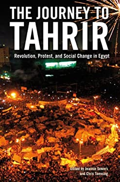 The Journey to Tahrir: Revolution, Protest and Social Change in Egypt 9781844678754