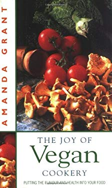 The Joy of Vegan Cookery: Fresh and Exciting Recipes for a Healthy Lifestyle