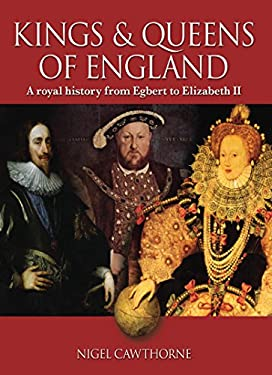 Kings & Queens of England: From the Saxon Kings to the House of Windsor 9781848375956