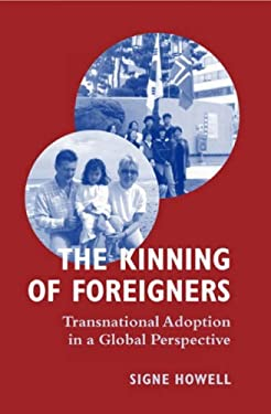 The Kinning of Foreigners: Transnational Adoption in a Global Perspective 9781845453305