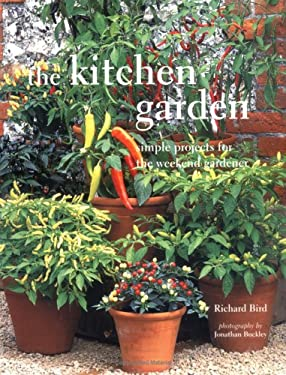 The Kitchen Garden: Simple Projects for the Weekend Gardner 9781841728049
