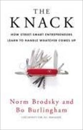 The Knack: How Street-smart Entrepreneurs Learn to Handle Whatever Comes Up 11909355