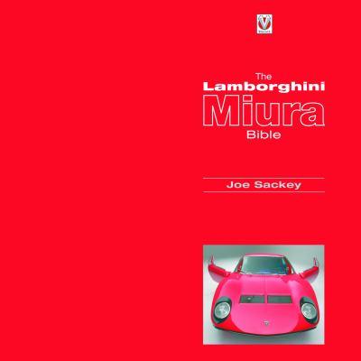 The Lamborghini Miura Bible 9781845841966