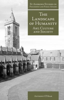 The Landscape of Humanity: Art, Culture and Society 9781845401450