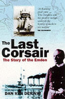 The Last Corsair: The Story of the Emden 9781841580616