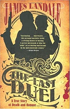 The Last Duel: A True Story of Death and Honour 9781841958255