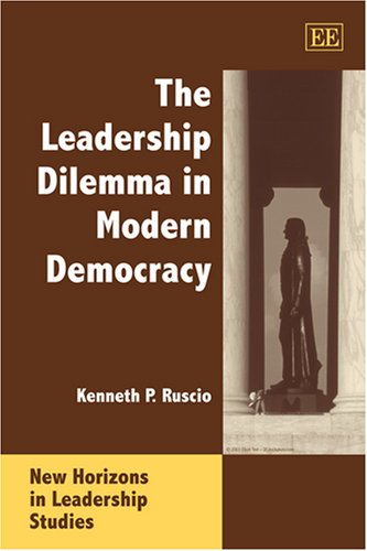 The Leadership Dilemma in Modern Democracy 9781840646467