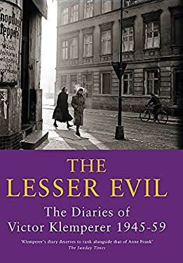 The Lesser Evil: The Diaries of Victor Klemperer 1945-59 9781842127438