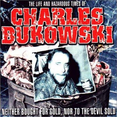 The Life and Hazardous Times of Charles Bukowski 9781842400029