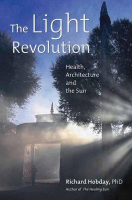 The Light Revolution: Health, Architecture, and the Sun 9781844090877