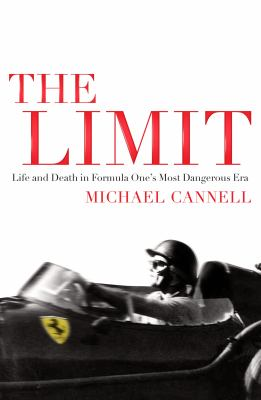 The Limit: Life and Death in Formula One's Most Dangerous Era 9781848872233
