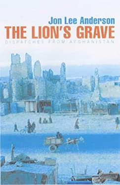 The Lion's Grave: Notes from Afghanistan