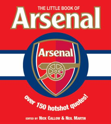 The Little Book of Arsenal 9781842226728