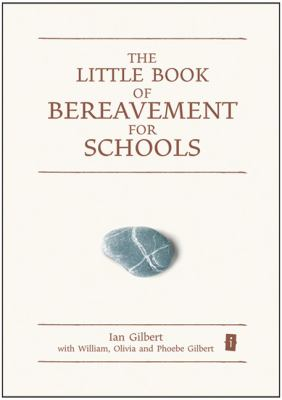 The Little Book of Bereavement for Schools 9781845904647