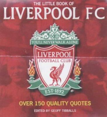 The Little Book of Liverpool FC 9781842225165