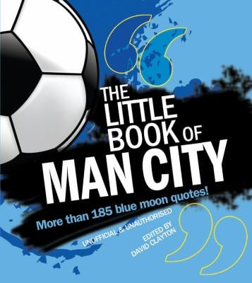 The Little Book of Man City 9781847326843