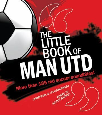 The Little Book of Man Utd 9781847326850