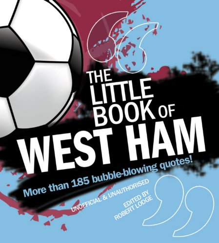 The Little Book of West Ham 9781847326874