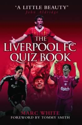 The Liverpool FC Quiz Book 9781844546626