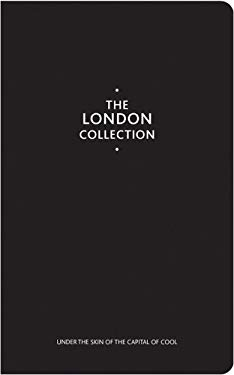 The London Collection: Under the Skin of the Capital of Cool 9781845250195