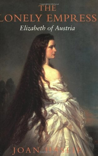 The Lonely Empress: Elizabeth of Austria 9781842120989