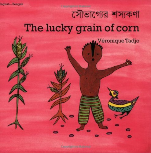 The Lucky Grain of Corn (English-Bengali) 9781840592764