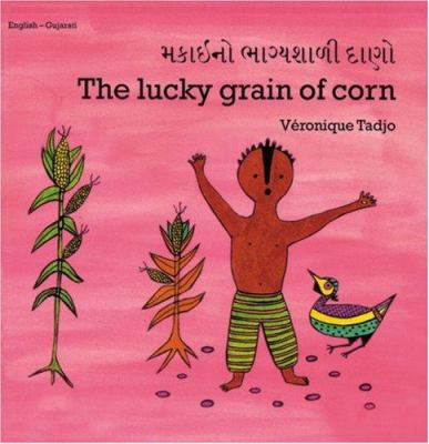 The Lucky Grain of Corn (English-Gujarati) 9781840592801