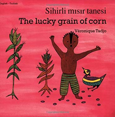 The Lucky Grain of Corn (English-Turkish) 9781840592825