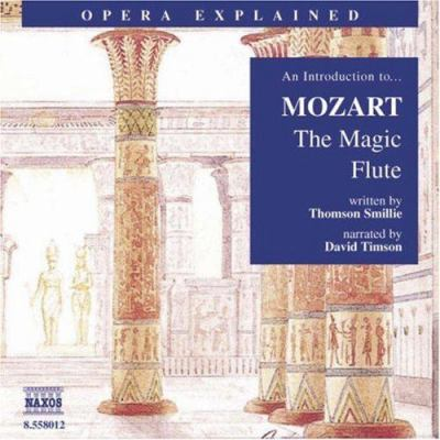 The Magic Flute: An Introduction to Mozart's Opera