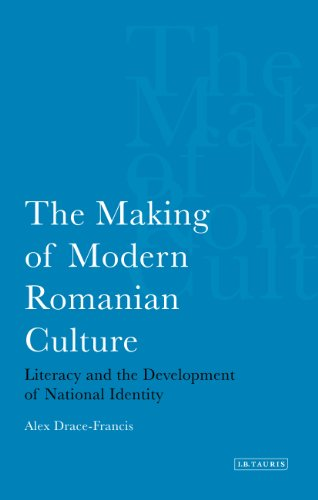 The Making of Modern Romanian Culture: Literacy and the Development of National Identity