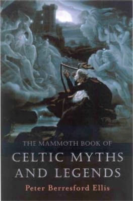 The Mammoth Book of Celtic Myths and Legends 9781841192482