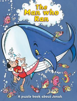 The Man Who Ran: A Puzzle Book about Jonah 9781845504960