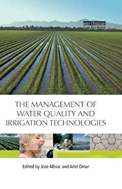 The Management of Water Quality and Irrigation Technologies 9781844076703