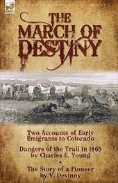 The March of Destiny: Two Accounts of Early Emigrants to Colorado 7514797