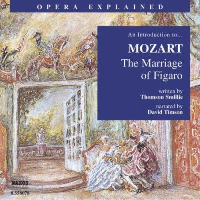 The Marriage of Figaro: An Introduction to Mozart's Opera 9781843790839