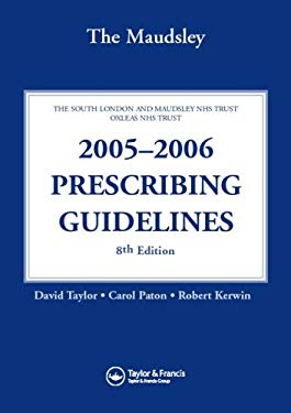 The Maudsley 2005-2006 Prescribing Guidelines 9781841845005