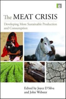 The Meat Crisis: Developing More Sustainable Production and Consumption 9781844079032