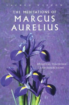 The Meditations of Marcus Aurelius: Spiritual Teachings and Reflections 9781842931202