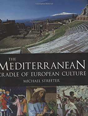 The Mediterranean: Cradle of European Culture 9781845371920