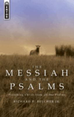 The Messiah and the Psalms: Preaching Christ from All the Psalms 9781845500740